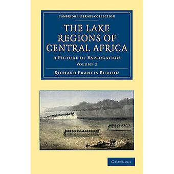 Regionene innsjøen i Sentral-Afrika et bilde av utforskning av Burton & Richard Francis