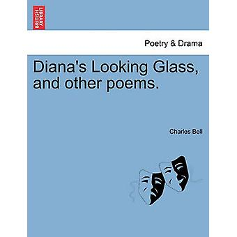 Dianas Looking Glass and other poems. by Bell & Charles
