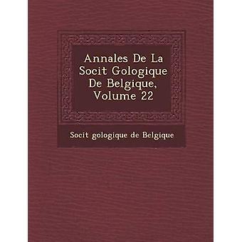 Annales de La Soci T G Ologique de Belgique Volume 22 di Soci T.