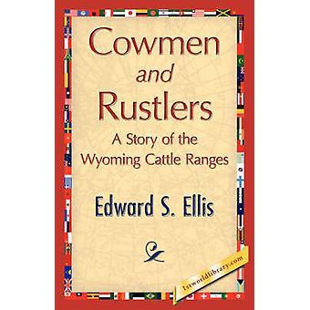 Cowmen and Rustlers by Edward S. Ellis & S. Ellis