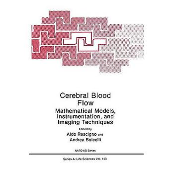 Cerebral Blood Flow Mathematical Models Instrumentation and Imaging Techniques by Boicelli & Andrea