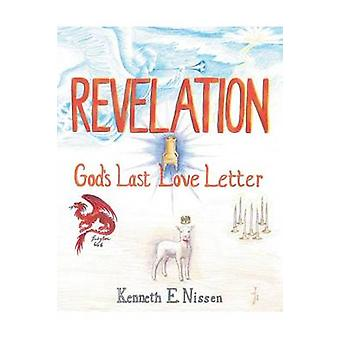 Revelation Gods Last Love Letter by Nissen & Kenneth E.