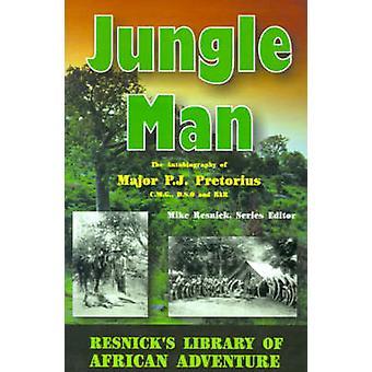 Dschungel Mann eine Autobiographie von Major p.j. Pretorius von Pretorius & P. J.