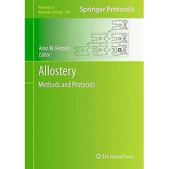 Allostery Methods and Protocols by Fenton & Aron W.