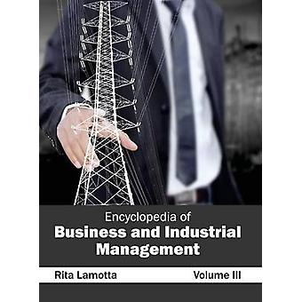 Encyclopedia of Business and Industrial Management Volume III by Lamotta & Rita