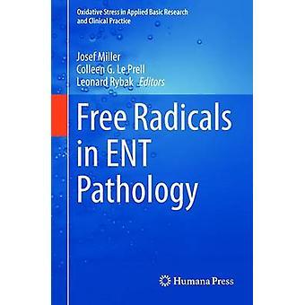 Free Radicals in ENT Pathology by Miller & Josef