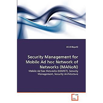 Security Management for Mobile Ad hoc Network of Networks MANoN by AlBayatti & Ali