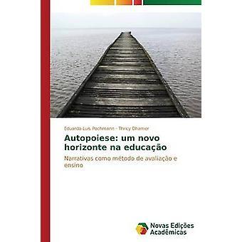 Autopoiese um novo horizonte na educao by Pochmann Eduardo Luis