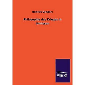 Philosophie Des Krieges in Umrissen by Gomperz & Heinrich