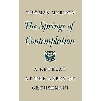Springs of Contemplation by Thomas Merton - 9780374128937 Book