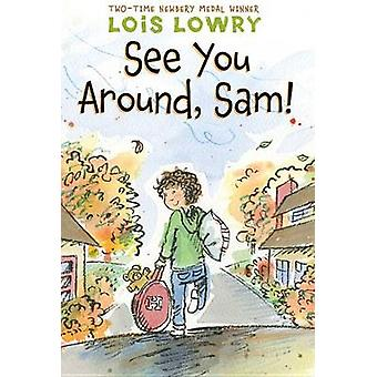 See You Around - Sam! by Lois Lowry - 9780544668560 Book