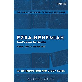 Ezra-Nehemiah - An Introduction and Study Guide - Israel's Quest for Id