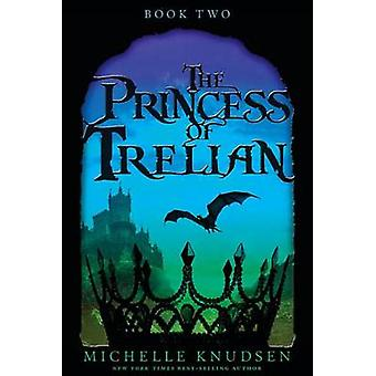 THE PRINCESS OF TRELIAN by Michelle Knudsen - 9780763694555 Book