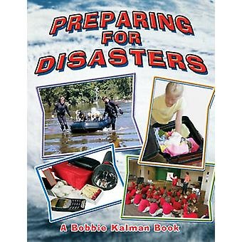 Preparing for Disasters by Bobbie Kalman - 9780778716211 Book