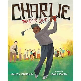 Charlie Takes His Shot - How Charlie Sifford Broke the Color Barrier i