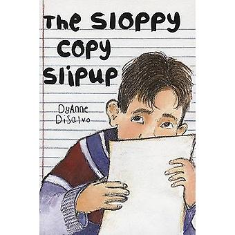 The Sloppy Copy Slipup by DyAnne DiSalvo - 9780823421893 Book