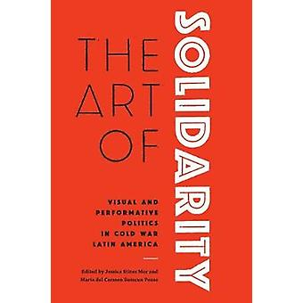 The Art of Solidarity - Visual and Performative Politics in Cold War L
