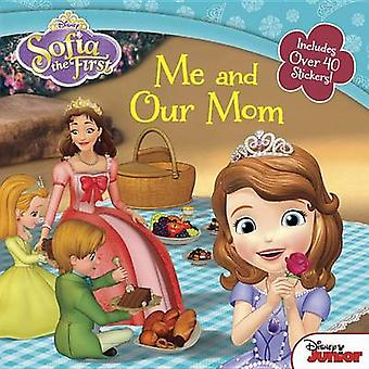Sofia the First Me and Our Mom by Disney Book Group - Catherine Hapka