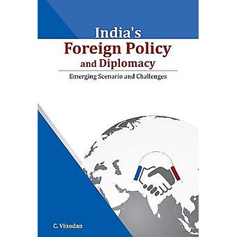 India's Foreign Policy and Diplomacy - Emerging Scenario and Challenge