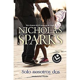 Solo Nosotros DOS by Nicholas Sparks - 9788416240968 Book
