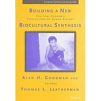Building a New Biocultural Synthesis - Political-economic Perspectives