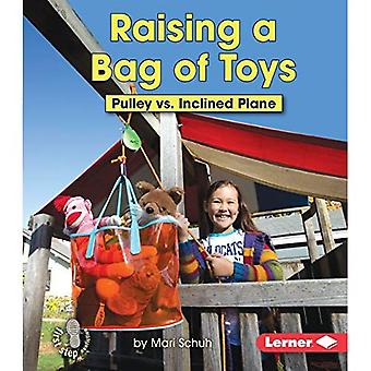 Raising a Bag of Toys: Pulley vs Inclined Plane (First Step Nonfiction - Simple Machines to the Rescue)