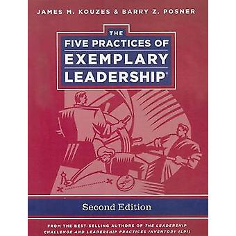 The Five Practices of Exemplary Leadership by James M. Kouzes - Barry