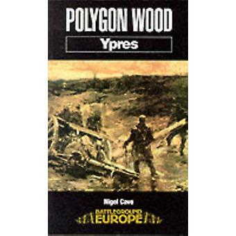 Polygon Wood: Ypres (Battleground Europe) (Paperback) by Cave Nigel