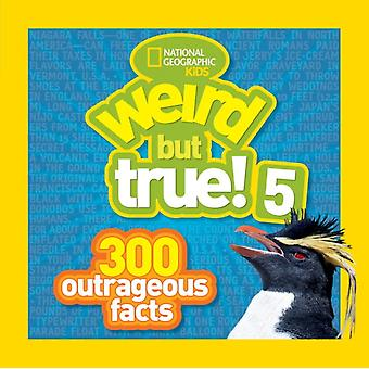 Weird But True! 5 (Paperback) by National Geographic Kids