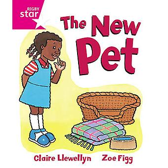 Rigby Star Guided Reception Pink Level The New Pet Pupil Book Single by Claire Llewellyn