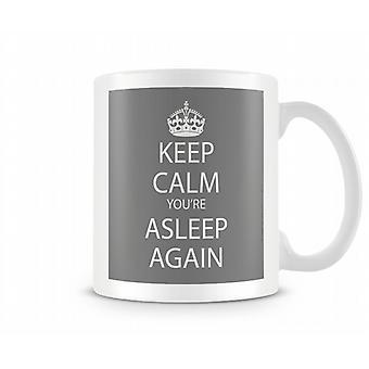Keep Calm du sover igen Tryckt mugg
