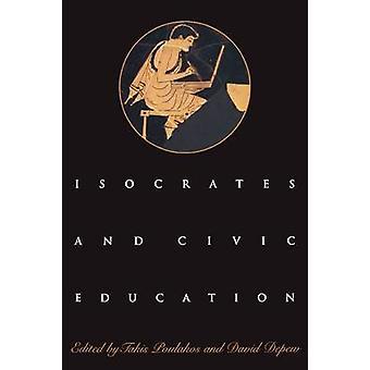 Isocrates and Civic Education by Takis Poulakos - David J. Depew - Ta