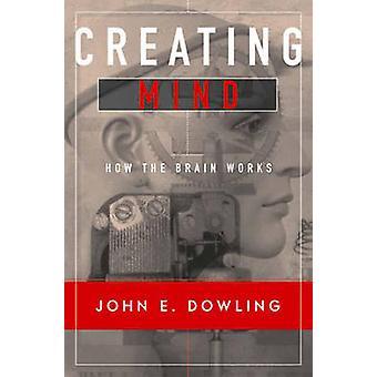 Tworzenie umysłu - jak pracuje mózg przez John E. Dowling - 9780393974461