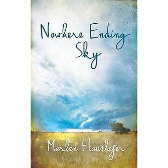 Nowhere Ending Sky by Marlen Haushofer - Amanda Prantera - 9780704373