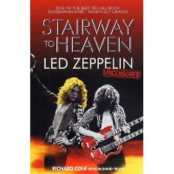 Stairway to Heaven - Led Zeppelin Uncensored (2nd Re-issue) by Richard