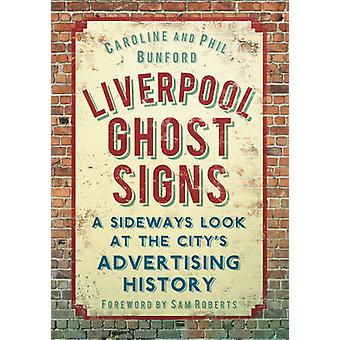 Liverpool Ghost Signs - A Sideways Look at the City's Advertising Hist