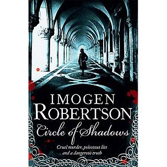 Circle of Shadows by Imogen Robertson - 9780755372089 Book