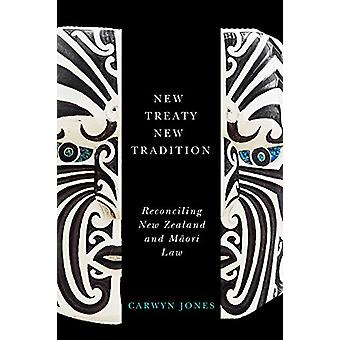 New Treaty - New Tradition - Reconciling New Zealand and Maori Law by