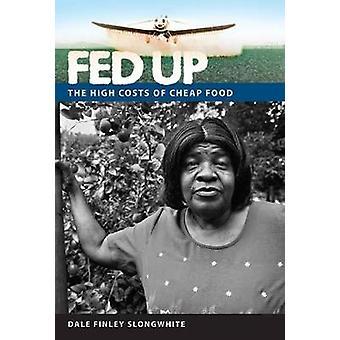 Fed Up - le coût élevé des aliments bon marché par Dale Finley Slongwhite - Jean