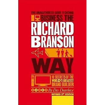 The Unauthorized Guide to Doing Business the Richard Branson Way - 10