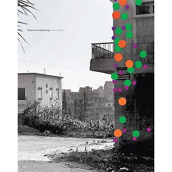Walid Raad - Miraculous Beginnings by Walid Raad - 9780854881857 Book