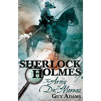 Sherlock Holmes - The Army of Doctor Moreau by Guy Adams - 97808576893