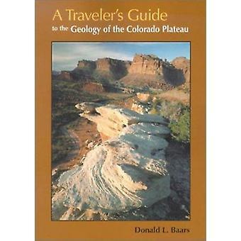 Guide du voyageur à la géologie du Plateau du Colorado par Donald L