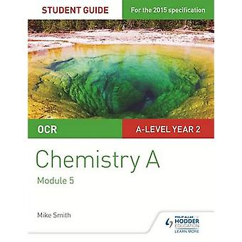 OCR Chemistry a Student Guide 3 - Physical Chemistry and Transition El