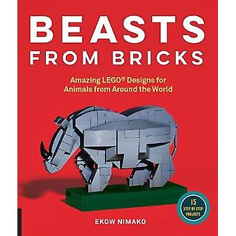Beasts from Bricks - Amazing LEGO(r) Designs for Animals from Around t