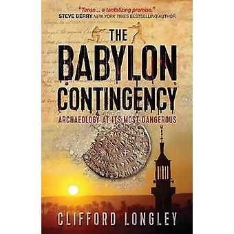 The Babylon Contingency - Archaeology at its Most Dangerous (1st New e