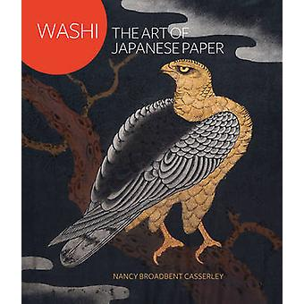 Washi - The Art of Japanese Paper by Nancy Broadbent Casserley - 97818