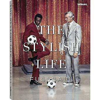 Football - The Stylish Life by teNeues - 9783832732226 Book