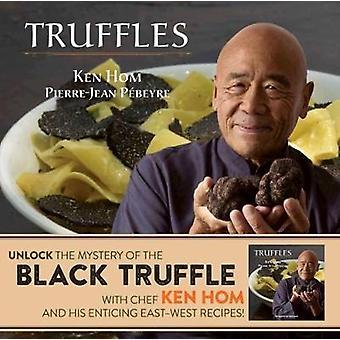 Truffles by Ken Hom - Pierre-Jean Pebeyre - 9781932476682 Book