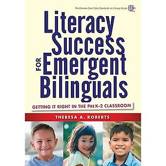 Literacy Success for Emergent Bilinguals - Getting it Right in the Pre